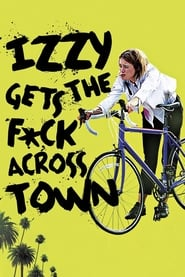 Izzy Gets the F*ck Across Town movie poster