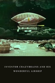 Inventor Crazybrains and His Wonderful Airship