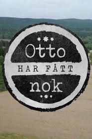 Otto har fått nok