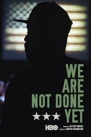 Watch We Are Not Done Yet (2018)