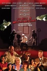 To Kill a Mockumentary