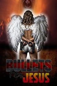 Bullets for Jesus gomovies