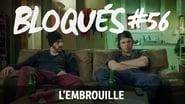 Bloqués saison 1 episode 56