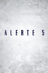 DPStream Alerte 5 - Série TV - Streaming - Télécharger en streaming