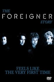 Foreigner : The Story