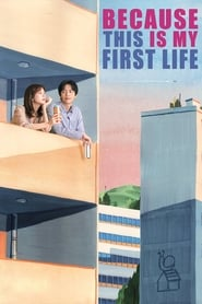 Because This Is My First Life streaming vf poster