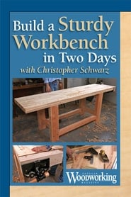 Build a Sturdy Workbench in Two Days with Christopher Schwarz