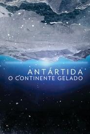 Antártida O Continente Gelado
