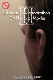 24 Hour Movie Marathon II: 24 Hours of Movies