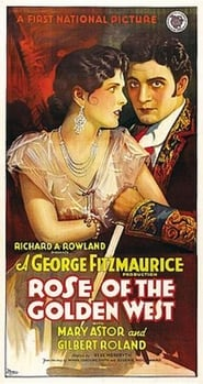 Rose of the Golden West (1927)
