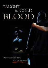 Taught in Cold Blood (2017)