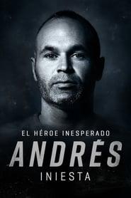 Andrés Iniesta: el héroe inesperado (2020)