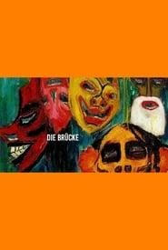Die Brücke: The Birth of Modern Art in Germany ()
