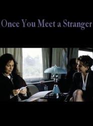 Once You Meet a Stranger