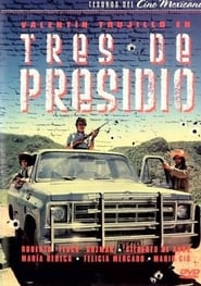 Tres de presidio Watch and Download Stream Movies HD