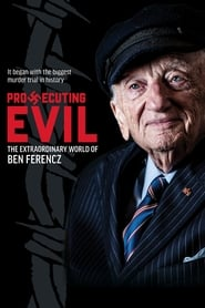 Prosecuting Evil: The Extraordinary World of Ben Ferencz Solarmovie