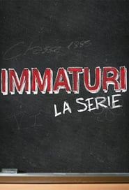 Immaturi - La serie streaming vf poster