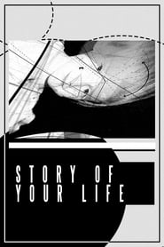 Ver Story of Your Life Pelicula Completa 2016