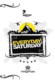 Everyday is A Saturday
