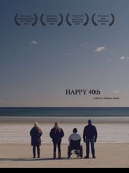 Watch Happy 40th (2015)