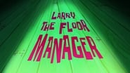 Larry the Floor Manager