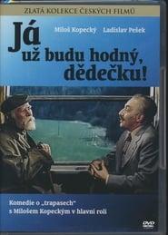 Já už budu hodný, dědečku! affisch