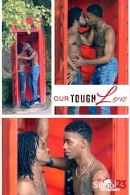 Our Tough Love