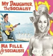 Watch My Daughter, the Socialist Movie Streaming - HD