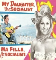 Affiche de Film My Daughter, the Socialist