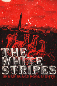 The White Stripes: Under Blackpool Lights
