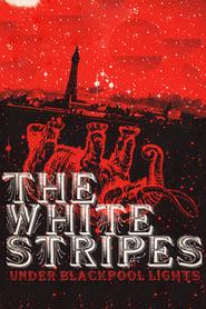 The White Stripes: Under Blackpool Lights (2004)