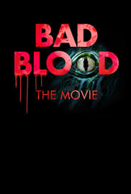 Bad Blood: The Movie (2016)  Watch Online Free