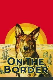 On the Border Watch and Download Free Movie in HD Streaming