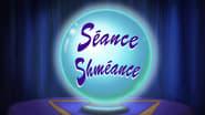 Séance Shméance