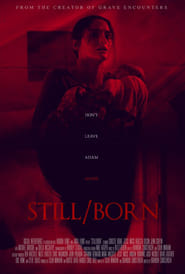 Watch Still/Born (2017)