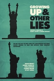 Affiche de Film Growing Up and Other Lies