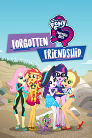 Imagen My Little Pony: Equestria Girls Forgotten Friendship