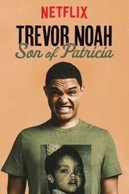 Trevor Noah: Son of Patricia 2018