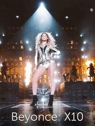 Beyoncé: X10 - The Mrs. Carter Show World Tour