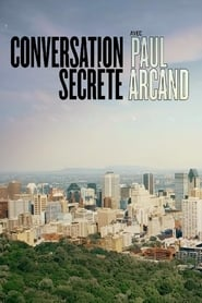 Conversation secrète avec Paul Arcand streaming vf poster