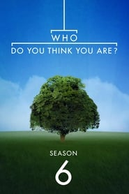 Who Do You Think You Are? streaming saison 6