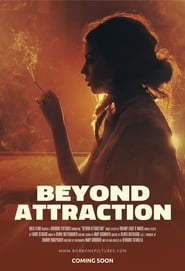 Beyond Attraction Watch and Download Free Movie in HD Streaming