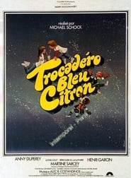 Trocadero bleu citron se film streaming