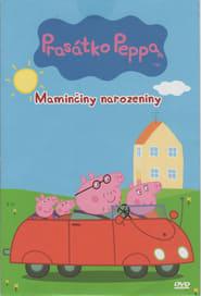 Prasátko Peppa - Maminčiny narozeniny (2011)