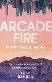 Arcade Fire - Everything Now Live