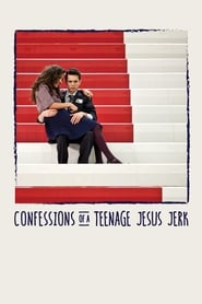 Confessions of a Teenage Jesus Jerk (2017) Watch Online Free