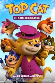 Top Cat e i gatti combinaguai (2017) Film poster