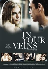 In Your Veins en Streaming complet HD