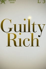 Guilty Rich streaming vf poster