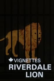 Canada Vignettes: Riverdale Lion en streaming